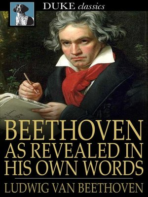 cover image of Beethoven, as Revealed in His Own Words